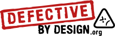 Defective by Design