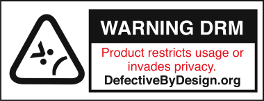 Warning DRM: product restricts usage or invades privacy